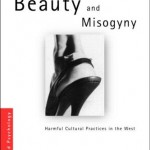 Beauty and Misogyny: Harmful cultural practices in the west. Sheila Jeffreys