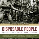 Disposable People: New slavery in the global economy.  Kevin Bales
