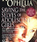 Reviving Ophelia: Saving the selves of adolescent girls.  Mary Pipher