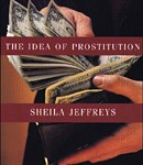 The idea of prostitution.  Sheila Jeffreys