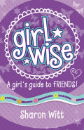 Girl Wise: A girl's guide to friends!