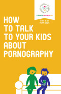 How to talk to your kids about p*rn